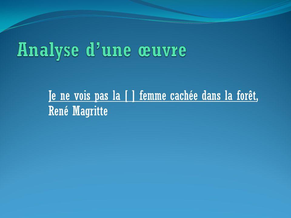 Analyse d'une œuvre Je ne vois pas la [ ] femme cachée dans la forêt, René Magritte